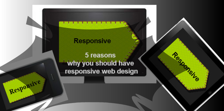 five reasons why you should go for responsive web design