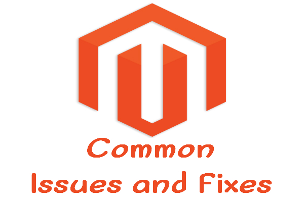Magento Issues and Fixes